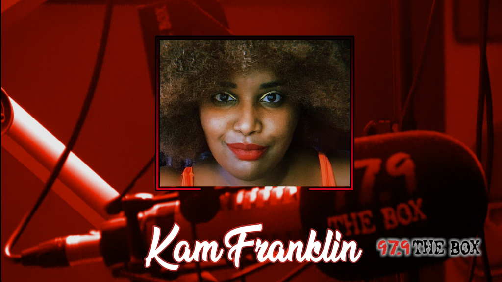 Kam Franklin 97.9 The Box